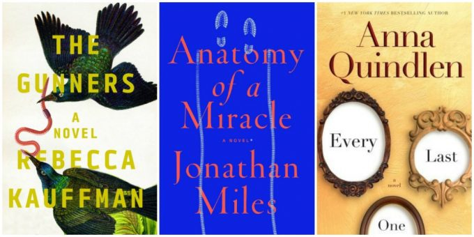 Novel Visits' Cream of the Crop Books for March 2018 - The Gunners by Rebecca Kauffman, Anatomy of a Miracle by Jonathan Miles and Every Last One by Anna Quindlen