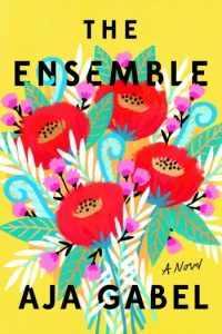Novel Visits Spring Preview 2018: The Ensemble by Aja Gabel