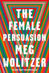 Novel Visits Spring Preview 2018: The Female Persuasion by Meg Wolitzer