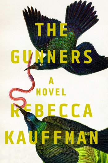 Novel Visits Review: The Gunners by Rebecca Kauffman - A beautiful story of lifelong friendship.