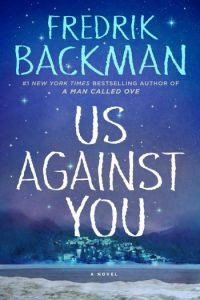 Novel Visits Spring Preview 2018: Us Against You by Fredrik Backman