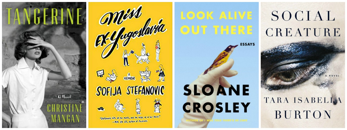 Novel Visits Wrapping It Up! April 2018 A Cut Above Books - Tangerine by Christine Mangan, Miss Ex-Yugoslavia by Sofija Stefanovic, Look Alive Out There by Sloane Crosley, and Social Creature by Tara Isabella Burton