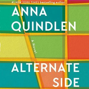 Novel Visits Review: Alternate Side by Anna Quindlen