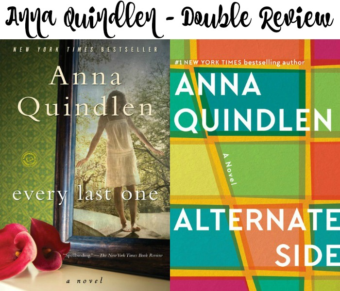 A Novel Visits double review of two Anna Quindlen books, Every last One and Alternate Side