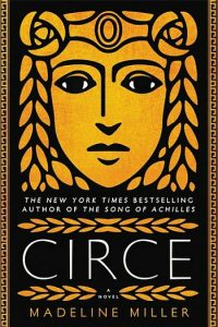 Novel Visits' BEST BOOKS of 2018 - Circe by Madeline Miller