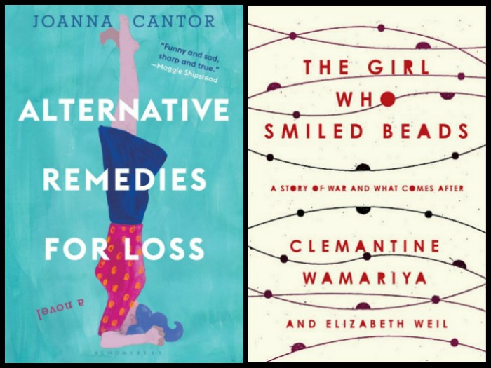 Novel Visits My Week in Books for 4/30/18: Currently Reading - Alternative Remedies for Loss by Joanna Cantor, and The Girl Who Smiled Beads by Clemantine Wamariya and Elizabeth Weil