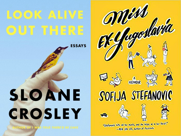 Novel Visits: My Week in Books for Monday 4/9/18. Currently Reading: Look Alive Out There by Sloane Crosley and Miss Ex-Yugoslavia by Sofija Stefanovic