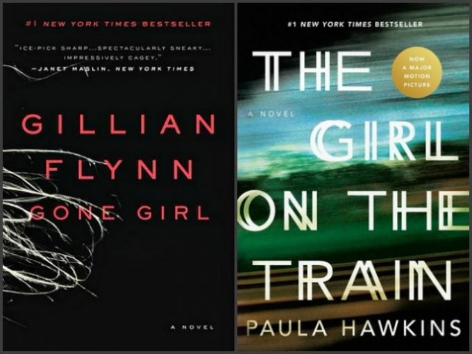 Let's Not Forget: Gone Girl by Gillian Flynn and The Girl on the Train by Paula Hawkins