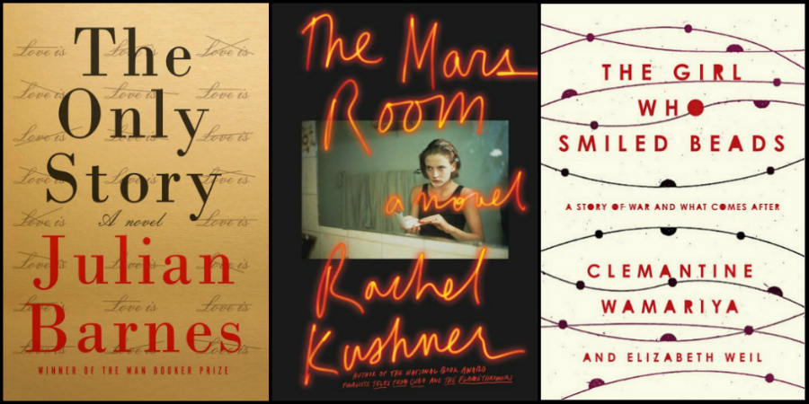 Novel Visits: likely to Read Next - The Only Story by Julian Barnes, The Mars Room by Rachel Kushner, and The Girl Who Smiled Beads by Clemantine Wamariya
