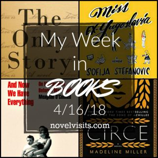 Novel Visits: My Week in Books for 4/16/18