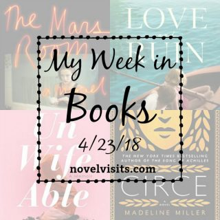 Novel Visits My Week in Books for 4/23/18