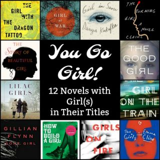 Novel Visits: You Go Girl! 12 Novels with Girl(s) in Their Titles