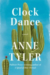 Novel Visits Summer Preview 2018: Clock Dance by Anne Tyler