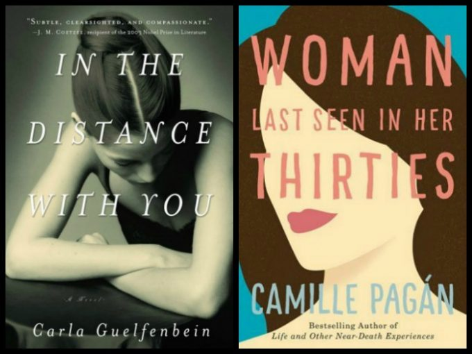 Novel Visits's My Week in Books for 5/28/18: Currently Reading - In the Distance With You by Carla Guelfenbein and Woman Last Seen in Her Thirties by Camille Ragan