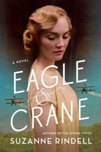 Novel Visits Summer Preview 2018: Eagle & Crane by Suzanne Rindell