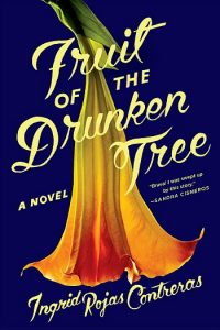 Novel Visits Summer Preview 2018: Fruit of the Drunken Tree by Ingrid Rojas Contreras