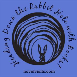 Novel Visits - Heading Down the Rabbit Hole with Books | Musings