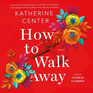 Novel Visits Review: How to Walk Away by Katherine Center