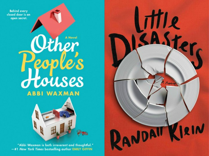 Novel Visits's My Week in Books for 5/14/18: Last Week's Reads - Other People's Houses by Abbi Waxman and Little Disasters by Randall Klein