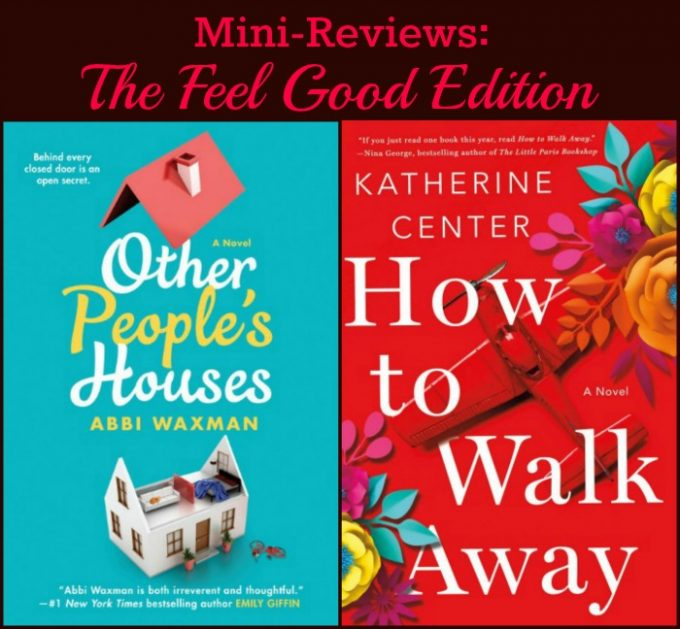 Novel Visits Audiobook Mini-Reviews: The Feel Good Edition - Other People's Houses by Abbi Waxman and How to Walk Away by Katherine Center