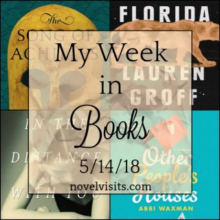 Novel Visits: My Week in Books for 5/14/18