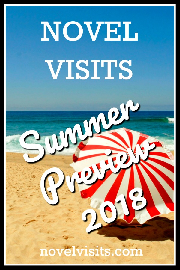 Novel Visits Summer Preview 2018 - The new release book I'm most looking forward to in June, July and August. These summer books offer something for everyone: debuts, thrillers, historical fiction, trusted authors, and much more.