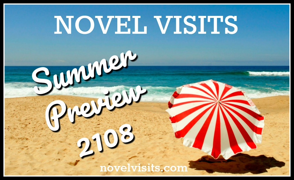 Novel Visits Summer Preview 2018 - The new release book I'm most looking forward to in June, July and August.