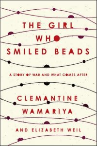 Novel Visits Review: The Girl Who Smiled Beads by Clemantine Wamariya and Elizabeth Weil