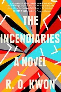 Novel Visits Summer Preview 2018: The Incendiaries by R. O. Kwon