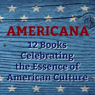 Novel Visits - Americana: 12 Books Celebrating the Essence of American Culture