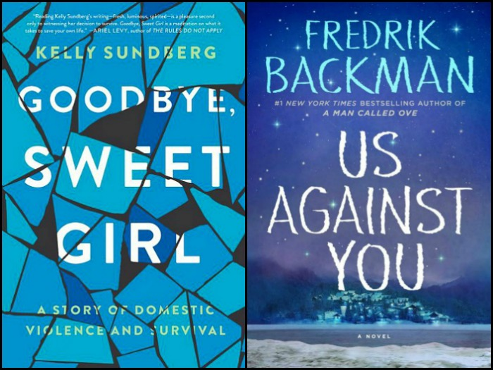 Novel Visits's My Week in Books: Currently Reading - Goodbye, Sweet Girl by Kelly Sundberg and Us Against You by Fredrik Backman