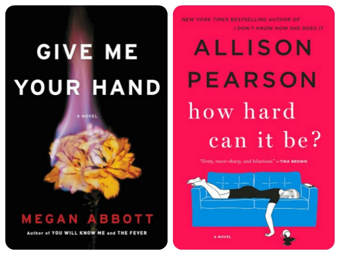 Novel Visits: My Week in Books for 6/25/18, Currently Reading - Give Me Your Hand by Megan Abbott and How Hard Can It Be? by Allison Pearson