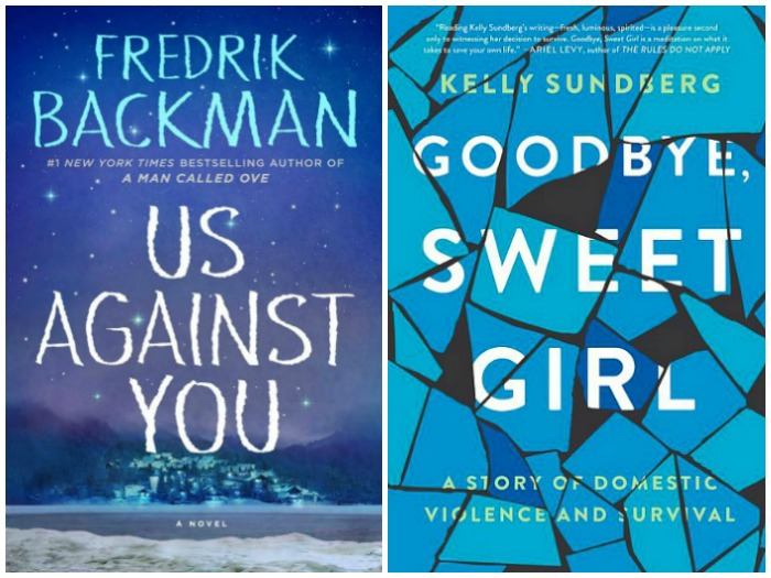 Novel Visits's My Week in Books for 6/18/18: Last Week's Reads - Us Against You by Fredrik Backman and Goodbye, Sweet Girl by Kelly Sundberg