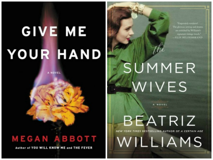 Novel Visits's My Week in Books for 6/18/18: Likely to Read Next - Give Me Your Hand by Megan Abbott and Summer Wives by Beatriz Williams
