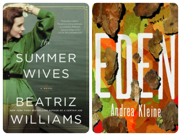 Novel Visits: My Week in Books for 6/25/18, Likely to Read Next - Summer Wives by Beatriz Williams and Eden by Andrea Kleine