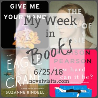 Novel Visits: My Week in Books for 6/25/18