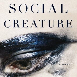 Novel Visits Review: Social Creature by Tara Isabella Burton