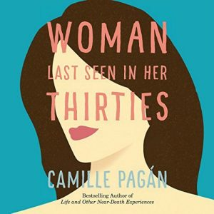 Novel Visits Mini-Reviews: A Clearing the Shelves Edition, Volume 2 - Woman Last Seen in Her Thirties by Camille Pagan