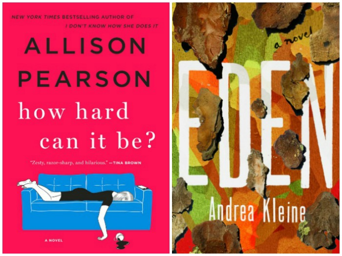 Novel Visits's My Week in Books for 7/2/18: Currently Reading - How Hard Can It Be? by Allison Pearson & Eden by Andrea Kleine
