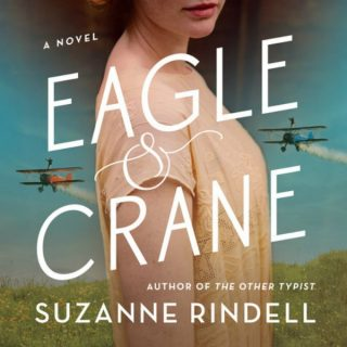 Eagle & Crane by Suzanne Rindell | Review