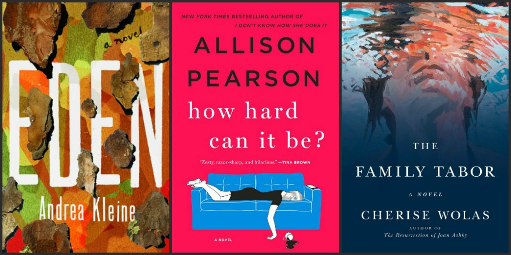Novel Visits's My Week in Books for 7/9/18: Last Week's Reads - Eden by Andrea Kleine, How Hard Can It Be? by Allison Pearson, and The Family Tabor by Cherise Wolas