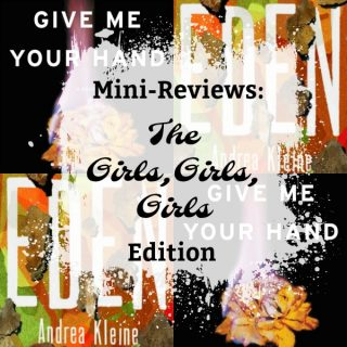 Novel Visits's Mini-Reviews of Give Me Your Hand by Megan Abbott & eden by Andrea Klein
