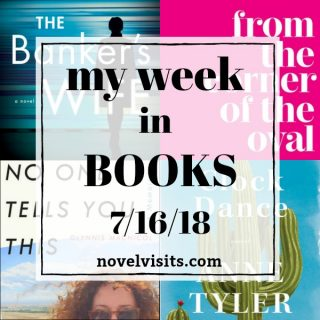 Novel Visits: My Week in Books for 7/16/18