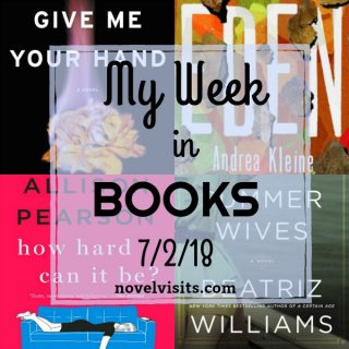 Novel Visits's My Week in Books for 7/2/18