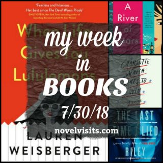 Novel Visits' My Week in Books for 7/30/18