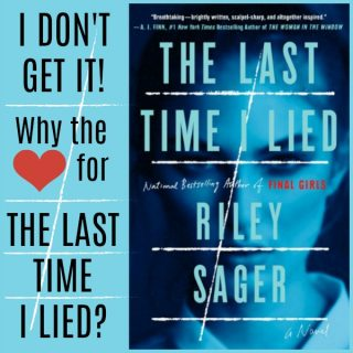 Novel Visits' Discussion of The Last Time I Lied by Riley Sager - I Don't Get It! Why the Love for The Last Time I Lied?