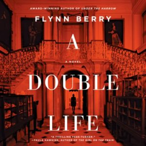 Novel Visits Audiobook Review of A Double Life by Flynn Berry