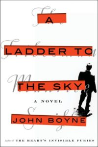 Novel Visits' Fall Preview 2018 - A Ladder to the Sky by John Boyne