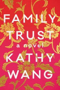 Novel Visits' Fall Preview 2018 - Family Trust by Kathy Wang