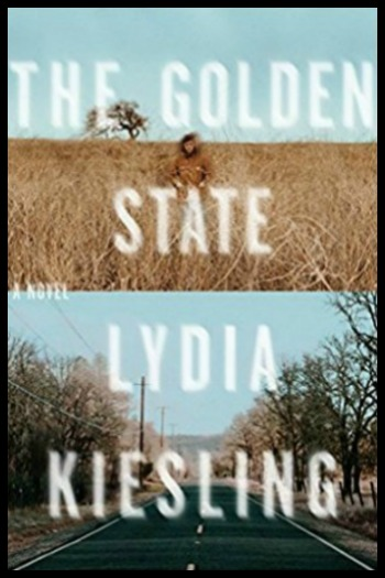 Novel Visits' My Week in Books for 8/13/18: Likely to Read Next - The Golden State by Lydia Kiesling